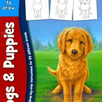 Learning to Draw Dogs & Puppies: Learn to Draw and Color 25 Favorite Dog Breeds, Step by Easy Step, Shape by Simple Shape!