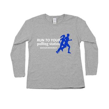 Run To Your Polling Station, Save Our Democracy -- Women's Long-Sleeve