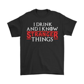 PEAP8HB Game Of Thrones Mashup I Drink And I Know Stranger Things Shirts