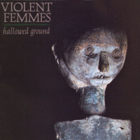 Violent Femmes - Hallowed Ground LP