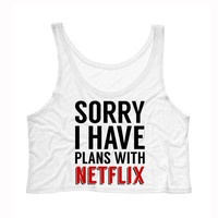Sorry I Have Plans with Netflix Tank Top Crop