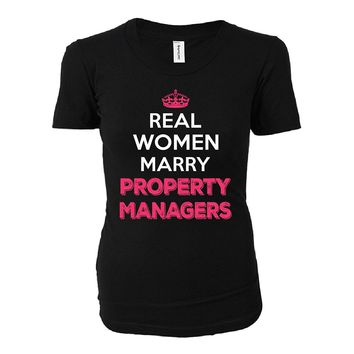 Real Women Marry Property Managers. Cool Gift - Ladies T-shirt