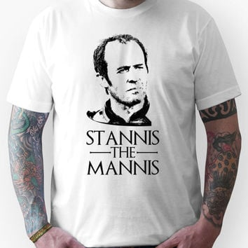Stannis the Mannis - Game of Thrones Stannis Baratheon. Unisex T-Shirt