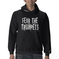 Fear The Trumpets Hoodie from Zazzle.com