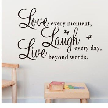"""Live Every Moment,Laugh Every Day,Love Beyond Words"" decal"