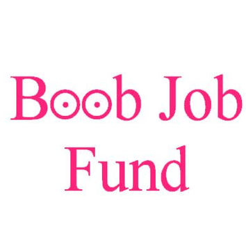 Boob Job Fund - Hot Pink - Money Jar - Bank