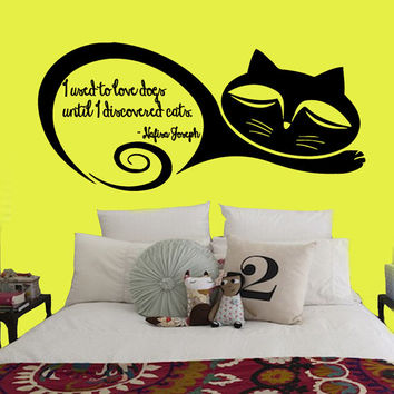 Wall Decals Quote I Used To Love Dogs Until I Discovered Cats Pets Decal Home Vinyl Decal Sticker Kids Nursery Baby Room Decor kk271