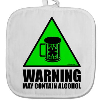Warning May Contain Alcohol White Fabric Pot Holder Hot Pad by TooLoud