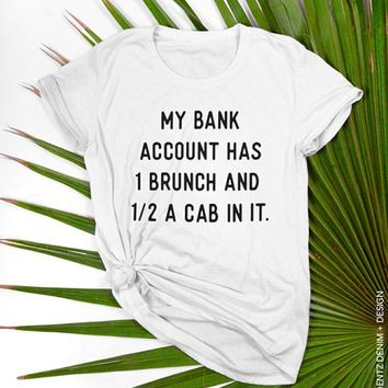 Brunch Shirt, Bank Account Brunch Half Cab, Brunch tshirt, funny shirt, graphic tee, gift for her, womens clothing, tops and tees, Boyfriend T-Shirt