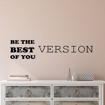 Vinyl Wall Decal Stickers Motivation Quote Words Inspiring Best Version Of You Letters 2807ig (22.5 in x 5 in)