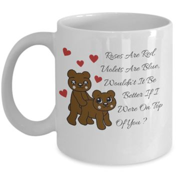 Naughty Coffee Cup with Sexy Love Poem - Cute Valentines Day Gifts For Guys - Funny Gift San Valentin to Make him LOL for Hours