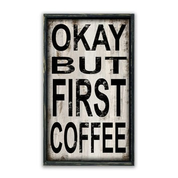 "Handmade Wood ""Okay but first coffee"" sign coffee signs coffee businesses business signs coffee lover's gifts coffee gifts kitchen signs"