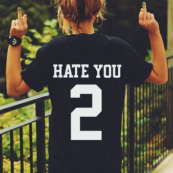 EAST KNITTING H1067 2017 HATE YOU 2 Funny Letter Print T-Shirt Women Tops Hipster Fashion Clothing Summer T Shirt Tees
