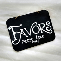 Hand painted wedding sign, 'Favors' chalkboard style sign, wedding décor, rustic wedding sign, garden wedding sign, outdoor wedding.
