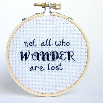 Not All Who Wander Are Lost - Cross Stitch Tolkien Gift - Tolkien Quote, Living Room Decor, Gift Ideas, Graduation, Apartment Decorating