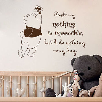 Wall Decal Quotes People Say Nothing is Impossible Winnie the Pooh Vinyl Sticker Nursery Children's Room Murals Home Decor M-65