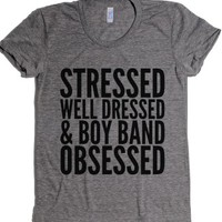 Stressed, Well Dressed And Boy Band Obsessed T-shirt