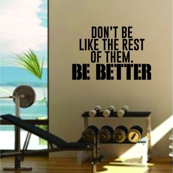 Be Better Gym Quote Fitness Health Work Out Decal Sticker Wall Vinyl Art Wall Room Decor Weights Lift Dumbbell Motivation Inspirational