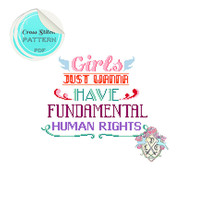 Girls Just Wanna Have Fundamental Human Rights #2 Typography Cross Stitch Pattern.