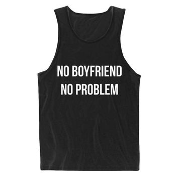 NO BOYFRIEND NO PROBLEM Women Tank Top Summer Vest t Shirt For Lady Cotton Camisole Tee Funny Hipster White Black Drop Ship B12