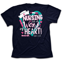 Cherished Girl Nursing is a Work of the Heart Nurse Girlie Christian Bright T Shirt