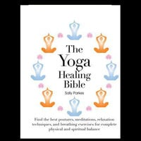 The Yoga Healing Bible by Sally Parkes