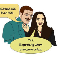 """Funny Blank Greeting Card - Morticia and Gomez from The Addams Family """"Weddings are Fun"""""""