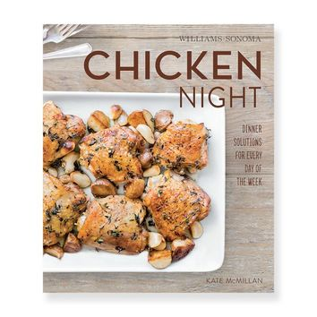 Williams-Sonoma What's For Dinner: Chicken Night Cookbook