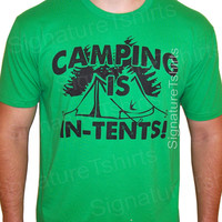 Camping is in Tents Mens T-Shirt outdoors Hiking Mountain Hunting Fishing tshirt funny Womens kids shirt gift idea more colors