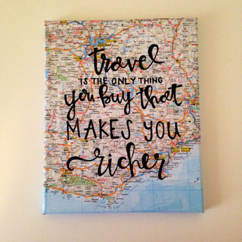 "Canvas quote ""travel is the only thing you buy that makes you richer"" 8x10 hand painted"