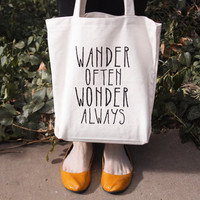 Screen Printed Tote Bag - Wander Often Wonder Always - quote tote