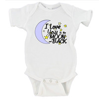 I Love You To The Moon And Back Gerber Onesuits ®
