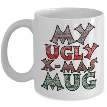 Best Funny Ugly Christmas Cup Gift - 11OZ Pencil Mug - Perfect for Holidays, Birthday, Men, Women, Gift for Him & Her - Fun Inspirational Humor & Ugly Cup for - Cute Personalized & Customized 11 oz Mug For Hot Cocoa, Coffee & Tea - Personalization Gifts