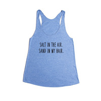 Salt In The Air Sand In My Hair Beach Vacation Travel Traveling Ocean Lazy Relax Relaxing Rest Resting SGAL7 Women's Racerback Tank