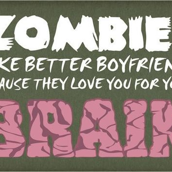 Zombies Make Better Boyfriend