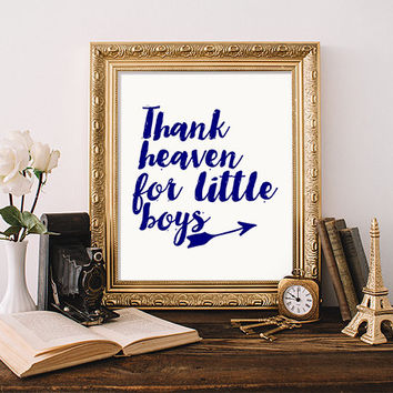 "Nursery Print ""Thank Heaven for Little Boys"" Printable Art Nursery Decor Little Boys Wall Art Modern Wall Art digital Download Typography"