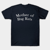 MOTHER OF RUG RATS by scarebaby