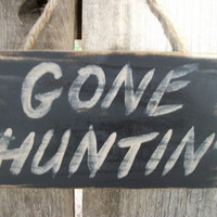 Gone Hunting Sign Black Distressed Rustic Primitive Wood Wall Hanging Fathers Day Hunting Decor