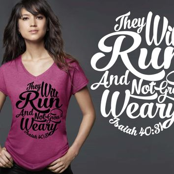 They Will Run and Not Grow Weary T-shirt | Isaiah 40:31