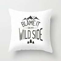 Blame It On My Wild Side Throw Pillow by Magdam