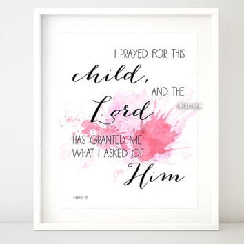 "Printable nursery quote art: ""I prayed for this child..."" Nursery Bible verse print, Christian wall art, baby girl decor, pink splat -wp011"