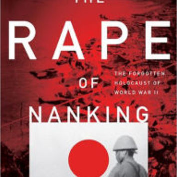The Rape Of Nanking: The Forgotten Holocaust Of World War II by Iris Chang, Paperback | Barnes & Noble®