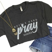 Hustle Hard Pray Harder Tee