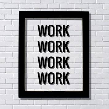Work Sign - Entrepreneur Grind Hustle Motivation Success Business Progress Inspiration Workout