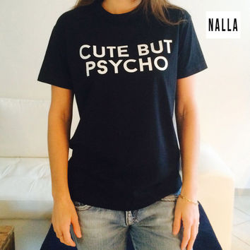 Cute but psycho Tshirt white Fashion funny slogan womens girls