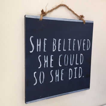 She Believed She Could So She Did Sign - Navy Blue