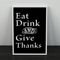Give Thanks Quote, Dining Room Decor, Eat Drink and Give Thanks Print in Black and White, Quote Art, Instant Download Printable Wall Art