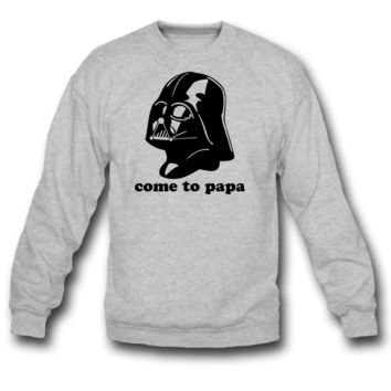 darth vader star come to papa sweatshirt