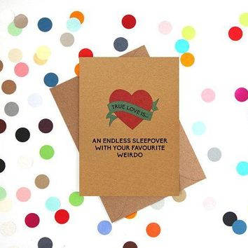 Endless Sleepover With Favourite Weirdo Funny Anniversary Card Valentines Day Card Love Card FREE SHIPPING