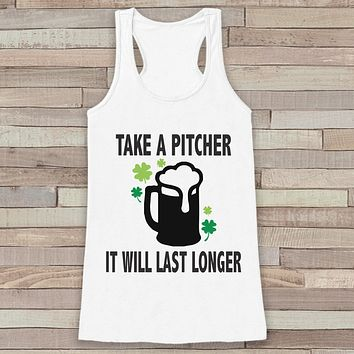 St. Patrick's Tank Top - Funny St. Patrick's Day Tank - Women's White Tank Top - Funny Drinking Shirt - Take a Pitcher Beer - Party Shirt